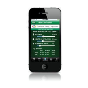 "Touchstone Energy® Cooperatives' free app, ""Save Energy, Save Money"" for iPhone, iPad, and Android devices, includes a ­lighting calculator showing the potential ­savings from ­replacing incandescent lamps with either CFLs or LEDs Source: Touchstone Energy® Cooperatives"