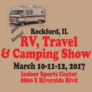 46TH ROCKFORD, IL RV, CAMPING & TRAVEL SHOW @ Indoor Sports Center | Loves Park | Illinois | United States
